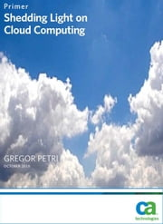 Shedding Light on Cloud Computing ebook by Gregor Petri