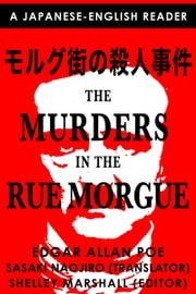 The Murders in the Rue Morgue: A Japanese-English Reader ebook by Shelley Marshall