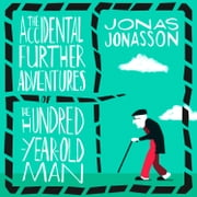 The Accidental Further Adventures of the Hundred-Year-Old Man Audiolibro by Jonas Jonasson