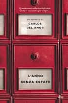 L'anno senza estate Ebook di Carlos Del Amor