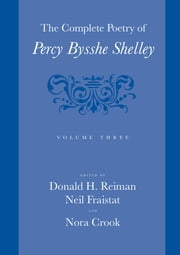 The Complete Poetry of Percy Bysshe Shelley ebook by Percy Bysshe Shelley