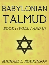 Babylonian Talmud Book 1 ebook by Michael L. Rodkinson