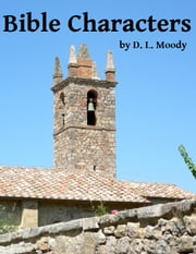 Bible Characters ebook by D. L. Moody