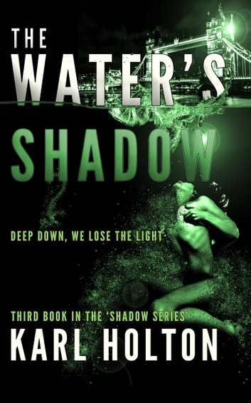 The Water's Shadow ebook by Karl Holton