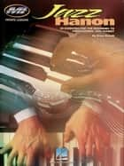 Jazz Hanon (Music Instruction) ebook by Peter Deneff