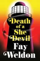 Death of a She Devil ebook by Fay Weldon