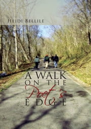 A Walk on the Poet's Edge ebook by Heidi Bellile
