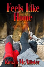Feels Like Home ebook by Rowan McAllister