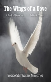 The Wings of a Dove ebook by Bobby A. Troutt