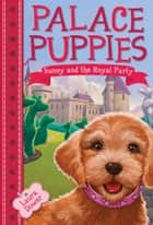 Palace Puppies, Book One: Sunny and the Royal Pain ebook by Laura Dower, John Steven Gurney