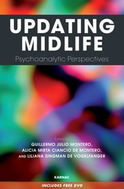 Updating Midlife - Psychoanalytic Perspectives ebook by Alicia Mirta Ciancio de Montero,Guillermo Julio Montero,Liliana Singman de Vogelfanger
