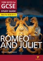 Romeo and Juliet: York Notes for GCSE (9-1) ebook by John Polley, Ms Jo Heathcote