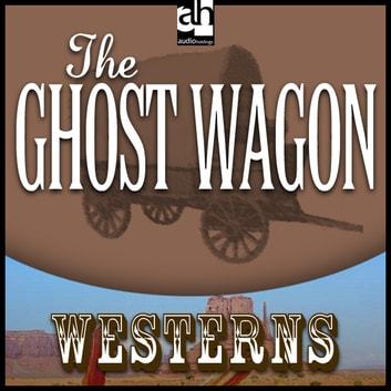 The Ghost Wagon audiobook by Max Brand