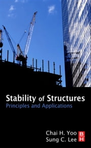 Stability of Structures - Principles and Applications ebook by Chai H Yoo,Sung Lee