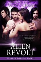Alien Revolt ebook by Tracy St. John