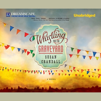 Whistling Past the Graveyard audiobook by Susan Crandall