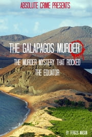 The Galapagos Murder - The Murder Mystery That Rocked the Equator ebook by Fergus Mason