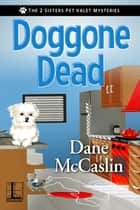 Doggone Dead ebook by