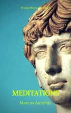 Meditations (Best Navigation, Active TOC) (Prometheus Classics) ebook by Marcus Aurelius, Prometheus Classics