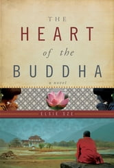 The Heart Of The Buddha: A Novel ebook by Elsie Sze