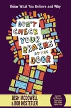 Don't Check Your Brains at the Door eBook by Josh McDowell, Bob Hostetler