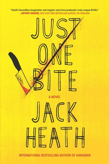 Just One Bite - A Novel ebook by Jack Heath