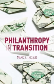 Philanthropy in Transition ebook by Mark LeClair