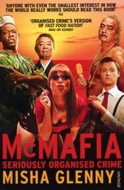 McMafia - Seriously Organised Crime ebook by Misha Glenny