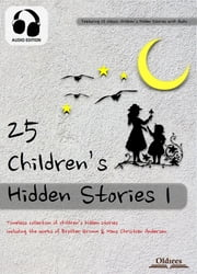 25 Children's Hidden Stories 1 - Fairy Tales & Fables Collection for Kids ebook by Oldiees Publishing,The Brothers Grimm,Hans Christian Andersen