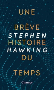 Une brève histoire du temps ebook by Stephen Hawking, Isabelle Naddeo-Souriau