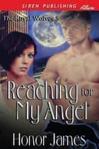 Reaching for My Angel ebook by Honor James