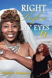 Right Before My Eyes II ebook by Michelle Robinson