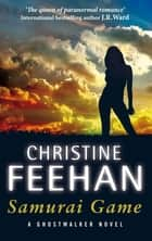 Samurai Game - Number 10 in series ebook by Christine Feehan