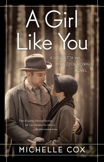 A Girl Like You - A Henrietta and Inspector Howard Novel ebook by Michelle Cox