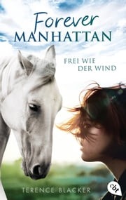 Forever Manhattan - Frei wie der Wind ebook by Terence Blacker, Bettina Obrecht