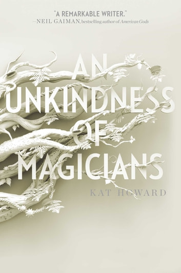 An Unkindness of Magicians ebook by Kat Howard