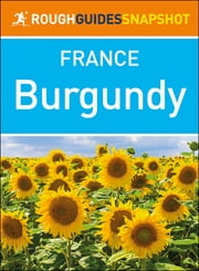 Burgundy (Rough Guides Snapshot France) ebook by Rough Guides