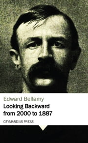 Looking Backward from 2000 to 1887 ebook by Edward Bellamy
