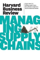 Harvard Business Review on Managing Supply Chains ebook by Harvard Business Review