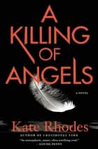 A Killing of Angels - A Thriller ebook by Kate Rhodes