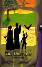 The Three Irks ebook by Renee Adams
