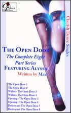 The Open Door (The Complete Eight Part Series) featuring Alyssa ebook by Max Cherish
