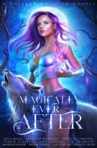 Magically Ever After ebook by Mila Riggs, RaShelle Workman, Demelza Carlton,...