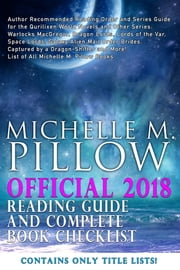 Official 2018 Michelle M. Pillow Reading Guide and Complete Book Checklist - Reading Order for Qurilixen World and Other Series: Warlocks MacGregor, Dragon Lords, Lords of the Var, Space Lords, More! ebook by Michelle M. Pillow