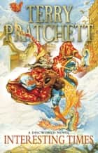 Interesting Times - (Discworld Novel 17) eBook by Terry Pratchett