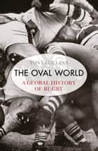The Oval World ebook by Tony Collins