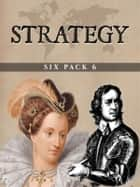 Strategy Six Pack 6 (Illustrated) ebook by James Brooke
