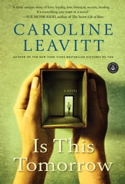 Is This Tomorrow - A Novel ebook by Caroline Leavitt