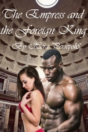 The Empress and the Foreign King ebook by Hera Persepolis