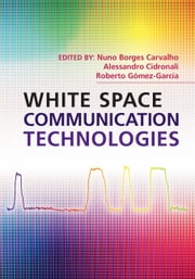 White Space Communication Technologies ebook by